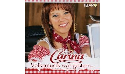 Musik-CD »Volksmusik War Gestern(Enhance / Carina« kaufen
