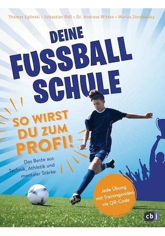 Buch »Deine Fußballschule - So wirst du zum Profi / Thomas Eglinski, Sebastian Raß, Marius Dordowsky, Andreas Wittke« kaufen
