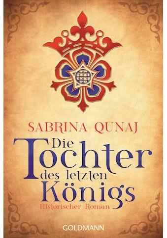 Buch Die Tochter des letzten Königs / Sabrina Qunaj kaufen