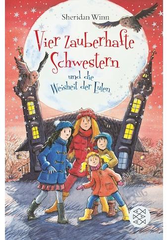 Buch »Vier zauberhafte Schwestern und die Weisheit der Eulen / Sheridan Winn, Katrin... kaufen