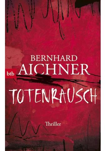 Buch »Totenrausch / Bernhard Aichner« kaufen