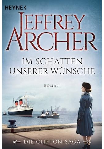 Buch Im Schatten unserer Wünsche / Jeffrey Archer; Martin Ruf kaufen