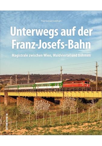 Buch »Unterwegs auf der Franz-Josefs-Bahn / Paul G. Liebhart« kaufen