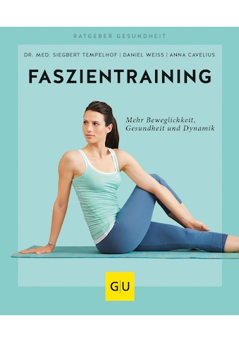 Buch »Faszientraining / Anna Cavelius, Siegbert Tempelhof, Daniel Weiss« kaufen