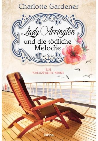 Buch »Lady Arrington und die tödliche Melodie / Charlotte Gardener« kaufen