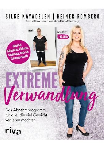 Buch »Extreme Verwandlung / Silke Kayadelen, Heiner Romberg« kaufen