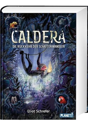 Buch »Caldera 2: Die Rückkehr der Schattenwandler / Eliot Schrefer, Emilia Dziubak,... kaufen