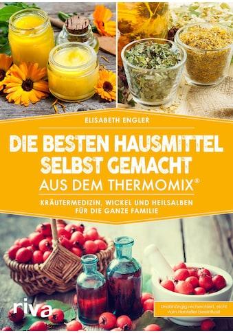Buch »Die besten Hausmittel selbst gemacht aus dem Thermomix® / Elisabeth Engler« kaufen
