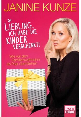 Buch »Liebling, ich habe die Kinder verschenkt / Janine Kunze« kaufen