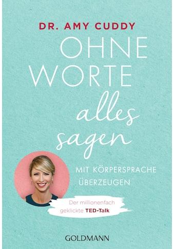 Buch »Ohne Worte alles sagen / Amy Cuddy, Henriette Zeltner« kaufen