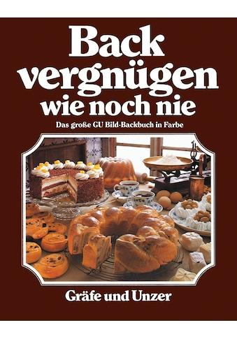 Buch »Backvergnügen wie noch nie / Christian Teubner, Annette Wolter« kaufen