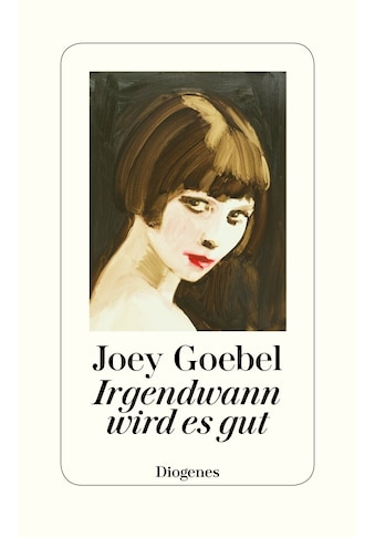Buch »Irgendwann wird es gut / Joey Goebel, Hans M. Herzog« kaufen
