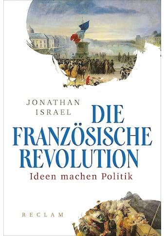 Buch »Die Französische Revolution / Jonathan Israel, Ulrich Bossier« kaufen