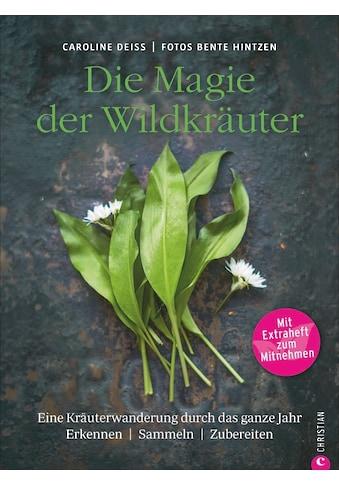 Buch »Die Magie der Wildkräuter / Caroline Deiß, Bente Hintzen« kaufen