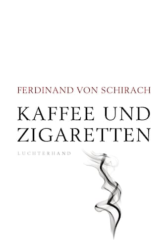 Buch »Kaffee und Zigaretten / Ferdinand von Schirach« kaufen