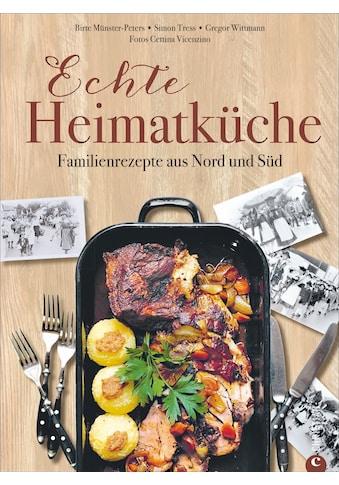 Buch »Echte Heimatküche / Birte Münster-Peters, Simon Tress, Gregor Wittmann, Cettina... kaufen