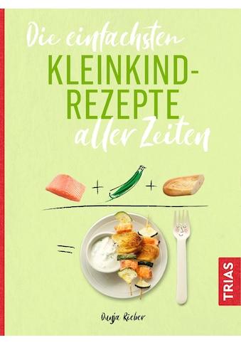 Buch »Die einfachsten Kleinkind-Rezepte aller Zeiten / Dunja Rieber« kaufen