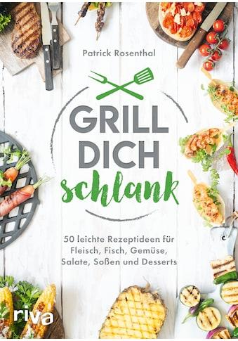 Buch »Grill dich schlank / Patrick Rosenthal« kaufen