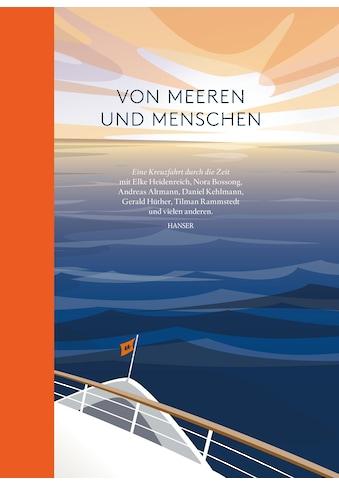 Buch »Von Meeren und Menschen / Elke Heidenreich, Nora Bossong, Andreas Altmann,... kaufen