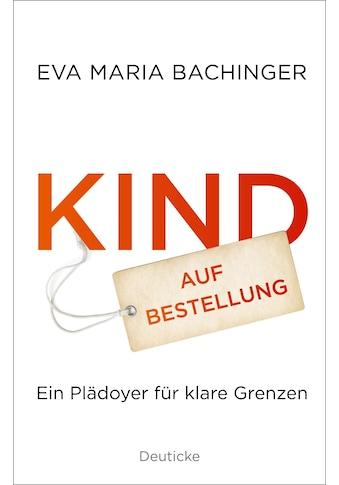 Buch »Kind auf Bestellung / Eva Maria Bachinger« kaufen