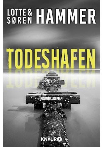 Buch »Todeshafen / Lotte Hammer, Søren Hammer, Günther Frauenlob, Maike Dörries« kaufen