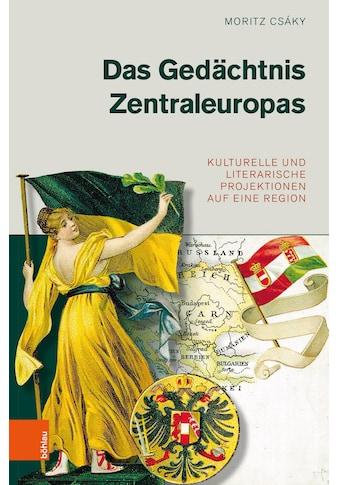 Buch »Das Gedächtnis Zentraleuropas / Moritz Csáky« kaufen