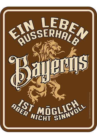Rahmenlos Blechschild mit lustigem Bayern - Motiv kaufen