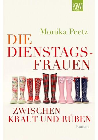 Buch »Die Dienstagsfrauen zwischen Kraut und Rüben / Monika Peetz« kaufen