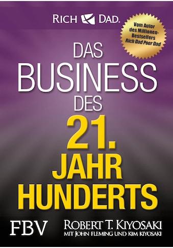 Buch »Das Business des 21. Jahrhunderts / Robert T. Kiyosaki« kaufen