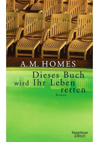 Buch »Dieses Buch wird Ihr Leben retten / A.M. Homes« kaufen
