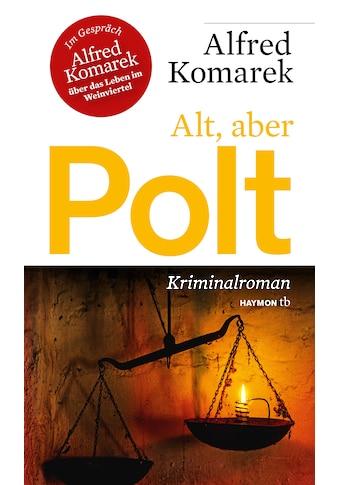 Buch »Alt, aber Polt / Alfred Komarek« kaufen
