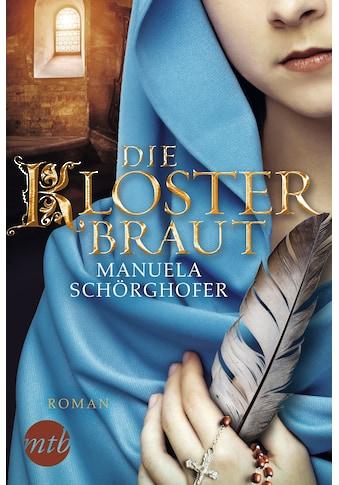 Buch »Die Klosterbraut / Manuela Schörghofer« kaufen