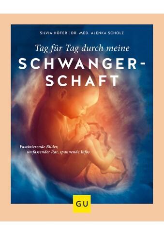 Buch »Tag für Tag durch meine Schwangerschaft / Silvia Höfer, Alenka Scholz« kaufen