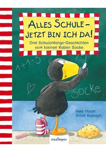 Buch »Der kleine Rabe Socke: Alles Schule - jetzt bin ich da! / Nele Moost, Annet... kaufen