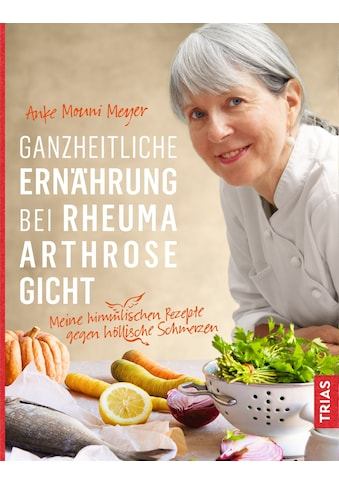 Buch »Ganzheitliche Ernährung bei Rheuma, Arthrose, Gicht / Anke Mouni Meyer« kaufen