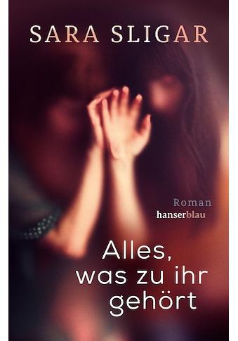 Buch Alles, was zu ihr gehört / Sara Sligar, Ulrike Brauns kaufen