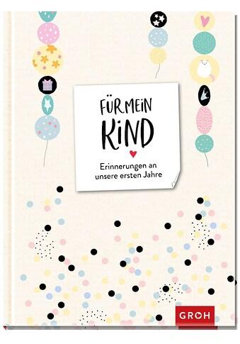 Buch »Für mein Kind / Groh Kreativteam« kaufen