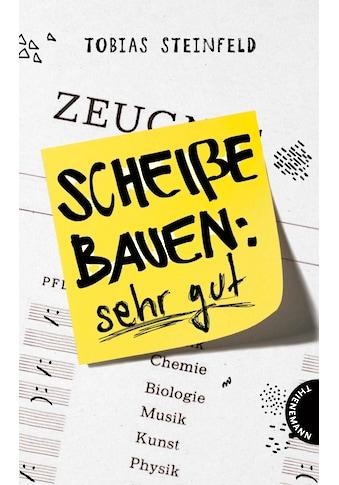 Buch »Scheiße bauen: sehr gut / Tobias Steinfeld« kaufen