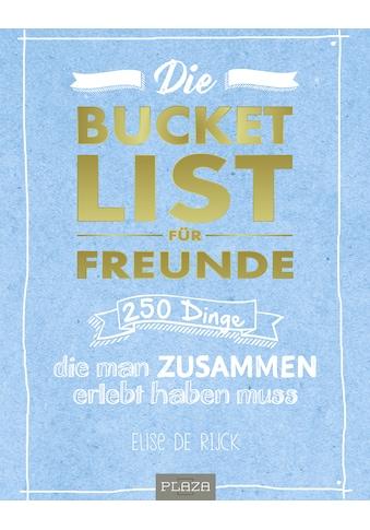 Buch »Die Bucket List für Freunde / Elise De Rijck« kaufen