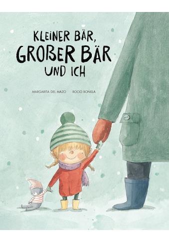 Buch »Kleiner Bär, großer Bär und ich / Margarita del Mazo, Rocio Bonilla« kaufen