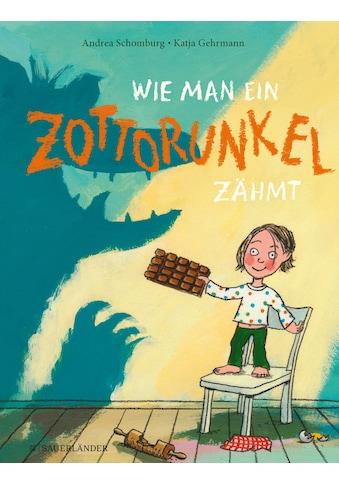 Buch »Wie man ein Zottorunkel zähmt / Andrea Schomburg, Katja Gehrmann« kaufen