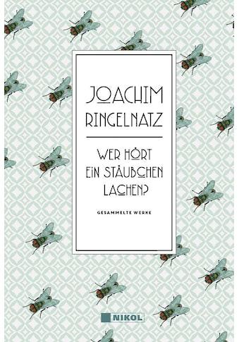Buch »Joachim Ringelnatz: Wer hört ein Stäubchen lachen? / Joachim Ringelnatz« kaufen