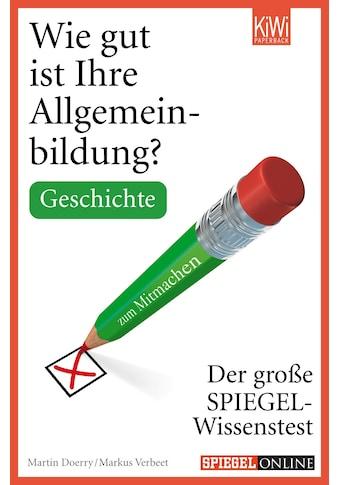 Buch »Wie gut ist Ihre Allgemeinbildung? Geschichte. / Martin Doerry, Markus Verbeet« kaufen