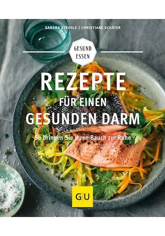 Buch »Rezepte für einen gesunden Darm / Sandra Strehle, Christiane Schäfer« kaufen