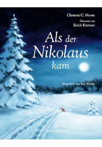 Buch »Als der Nikolaus kam / Clement C. Moore, Erich Kästner, Kai Würbs« kaufen