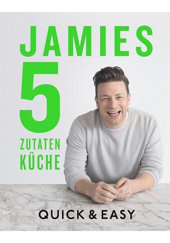 Buch »Jamies 5-Zutaten-Küche / Jamie Oliver« kaufen