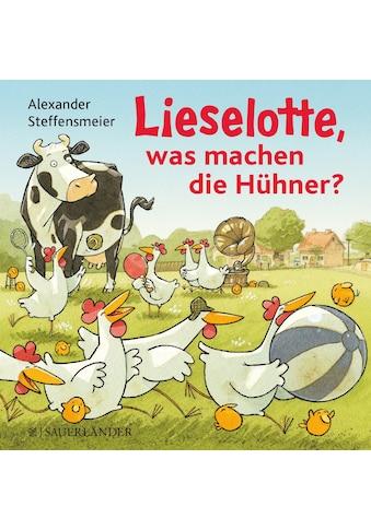Buch »Lieselotte, was machen die Hühner? / Alexander Steffensmeier, Alexander... kaufen