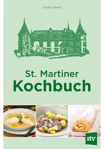 Buch »St. Martiner Kochbuch / Emilie Zeidler, Elfriede Temm« kaufen