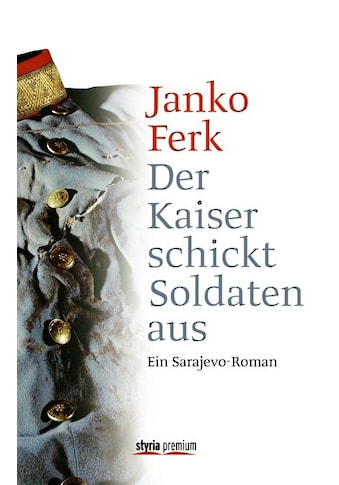 Buch »Der Kaiser schickt Soldaten aus / Janko Ferk« kaufen