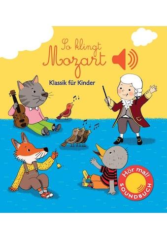 Buch »So klingt Mozart / Emilie Collet« kaufen